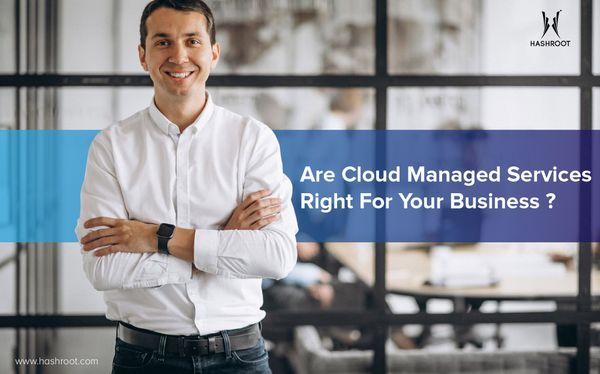 Are Cloud Managed Services Right For Your Business?