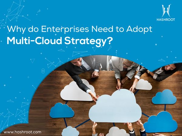 Why do Enterprises Need to Adopt Multi-Cloud Strategy?