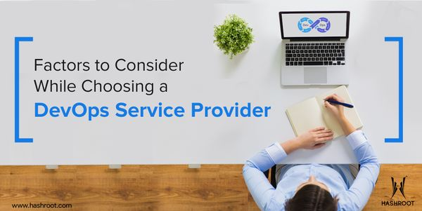 Factors to Consider While Choosing A DevOps Service Provider